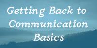 Getting back to Communication Basics