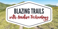 Blazing Trails with Assistive Technology