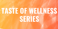Taste of Wellness Series